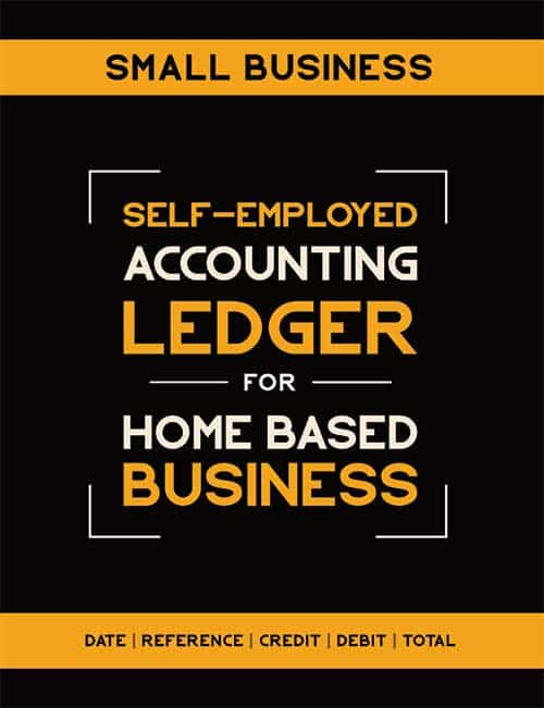 SELF-EMPLOYED ACCOUNTING LEDGER FOR HOME-BASED-BUSINESSES